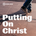 "Putting On Christ | Week 1: ""Satan Is Bound"""