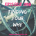 EPISODE 098 - FINDING YOUR WHY