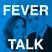 Fever Talk #4