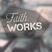Week 1 - Faith Works - Overcoming Trials