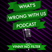 Whats Wrong With Us Podcast: Session 76 Tough Love