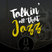 Talkin' All That Jazz #127: Max De Aloe