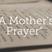 Mother's Prayer - Audio
