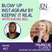 #107 Blow Up Instagram by Keepin' It Real with Rachel Bell