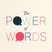 The Power of Words, Day 7