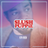 17/23 - SLUSH PUPPiE Show [Mixed by @ChikoShire] image