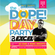 The Dope! Day Party with DJ Excel 8-4-19 image
