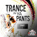 Trance In Ya Pants Vol 1 (Featured on Questlondonradio.com 16/01/20) image