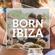 BORN IN IBIZA IN THE MIX VOL 5. | PLATJA D'EN BOSSA image