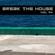 Break The House Vol. 94 - #FUTURE #ELECTRO #HOUSE #FEELBETTER #DECEMBER image