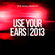 Noir Music - Use Your Ears 2013 (Continuous Fercaddel Mix) image