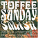 Toffee Sunday Smash episode #15: Kaleidoscope & Fairfield Parlour special [Part Two] image