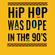 Back To The 90s - Kool G Rap, Rakim, ATCQ, Wu Tang, Big L, Mobb Deep, Lotug, Show & AG, PE, All City image