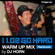 1102 GO HARD  WARM UP MIX by DJ HORN image