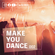 MAKE YOU DANCE #002 - HOUSE,EDM,POP,HIPHOP,TRAP image