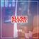 13/23 SLUSH PUPPiE [Mixed by @ChikoShire] image