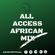 ALL ACCESS AFRICA MIX  Ft Simi,Master KG,Otile Brown,Sauti Sol,Ladipoe,Lava Lava,Rayvanny & Joeboy image