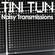 NOISY TRANSMISSIONS radio show by TiNi TuN 047 image