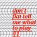 don't fkn tell me what to play #1 image
