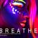 B R E A T H E - Teaser Mix - Deep Progressive Beats - David Brave image