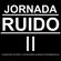 Jornada Ruido II image