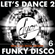 Let's Dance 2 new & old skool Funky Disco - by D'YOR image