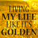 Living My Life Like It's Golden Wave image