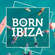 BORN IN IBIZA IN THE MIX VOL.6 | CALA D'HORT image