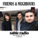 Friends & Neighbours - 20.02.20 @ Sable Radio image