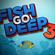 FISH GO DEEP 3 image