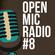 Open Mic Radio #8 with Steven Sharpe and Steve Bennett image