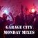 #10 - Garage City Style - Monday New Music Mixes image