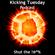 Shut The #%!^ - Kicking Tuesday Podcast image