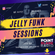 Jelly Funk Sessions 11/06/21 image