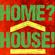Home? House! >3,5< image