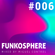 Funkosphere #006 - Funky Disco House Set Mixed by Miguel Control image