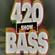 420 bass show - 14..18 - special guests Mc Zigga - Dj L-Ectric image