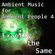 Ambient Music for Ambient People 4: Exactly the Same image