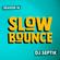 SlowBounce Brand New with Dj Septik   Dancehall, Moombahton, Reggae   Episode 37 image
