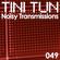 NOISY TRANSMISSIONS radio show by TiNi TuN 049 image
