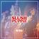 16/23 -  SLUSH PUPPiE Show [Mixed by @ChikoShire] image