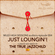 004 - Just Loungin - The True Jazzchild image