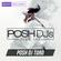 POSH DJ TORO 4.13.21 // (Formerly of 92.3FM NOW/AMP NYC) DEBUT MIX!! image