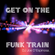 Get on the Funk Train image