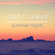 chill // select - summer nights. image