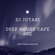 DJ JUTASI - DEEP HOUSE CAFE 002*DEEP HOUSE MUSIC MIXTAPE image