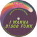I WANNA DISCO FUNK image