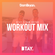 Workout Mix (Btay X Dom Bryan) - Follow @BTAYMUSIC / @DJDOMBRYAN image