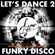 Let's Dance 2 Funky Disco new and old skool session 3 - by D'YOR image