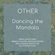 OTHER - Dancing the Mandala image